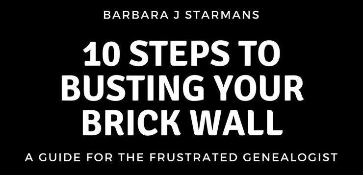 10 Steps to Busting Your Brick Wall: A Guide for the Frustrated Genealogist eBook