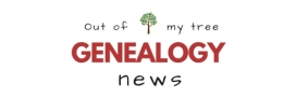 OUT of MY TREE GENEALOGY NEWS