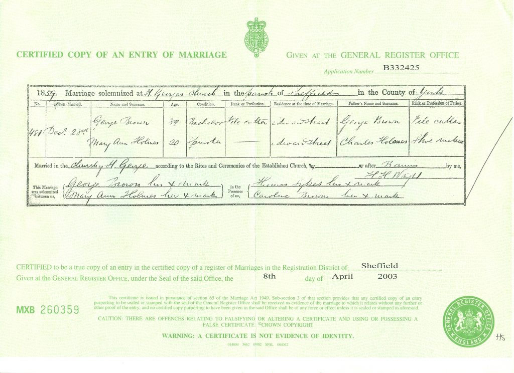 England, Certified Copy of an Entry of Marriage (long form), marriage of George Brown and Mary Ann Holmes, 1859; General Register Office, London, England. citing Sheffield Dec [quarter] 1859, vol 9c: 488.
